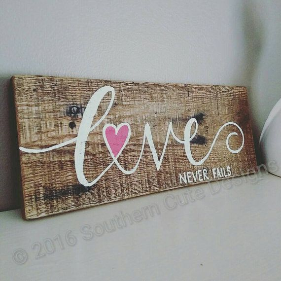 Love never fails sign wood signs wood signs by southerncutedesigns