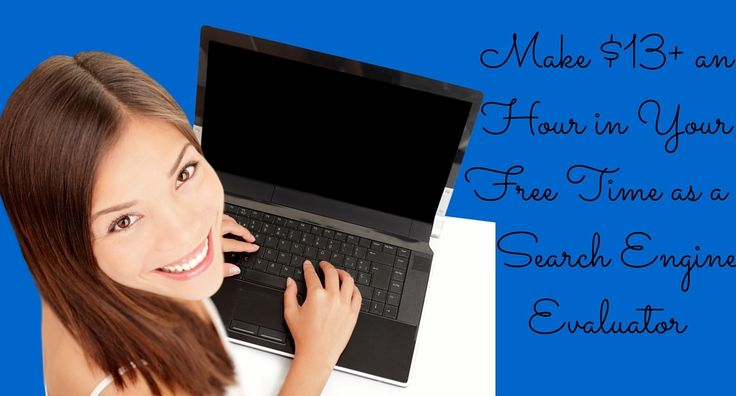 Make $13+ an hour in your free time as a search engine evaluator