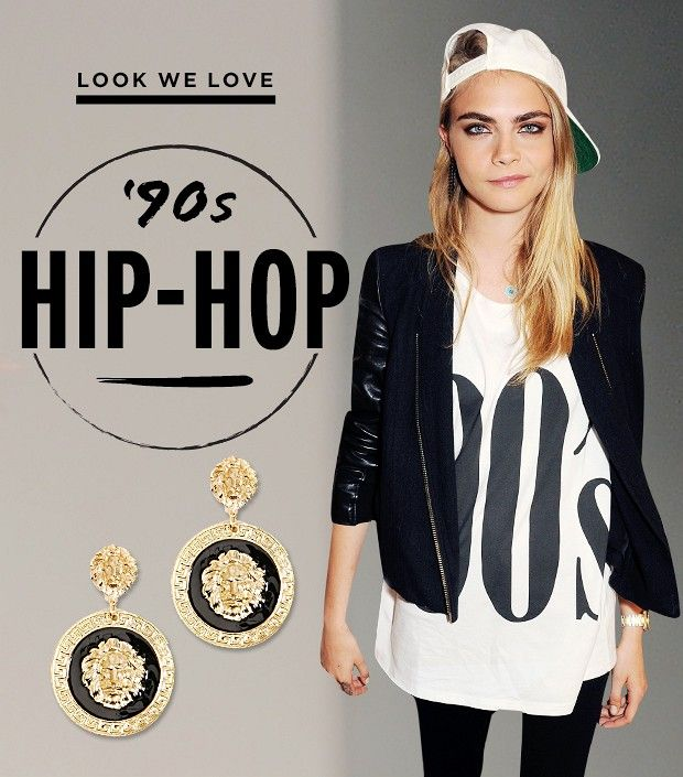 WHAT YOU NEED TO GET CARA DELEVINGNE'S '90S FLY GIRL LOOK Before today's rappers boasted about wearing Balenciaga, Maison Martin Margiela, and Tom Ford, performers like Aaliyah, Tupac, and TLC were rocking snapbacks, baggy jeans, and high-top sneakers in the '90s, revolutionizing the hip-hop fashion scene forever.