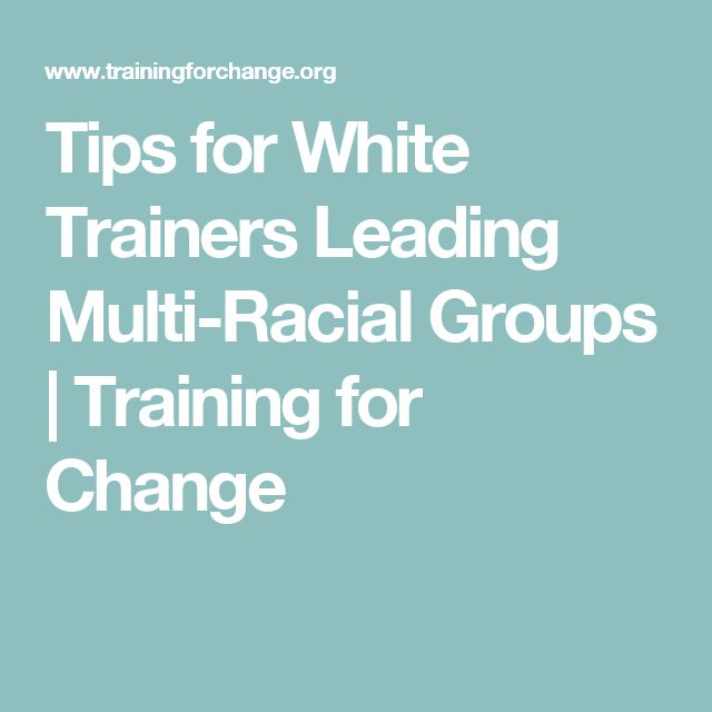 Tips for White Trainers Leading Multi-Racial Groups | Training for Change
