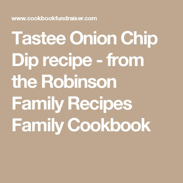 Tastee Onion Chip Dip recipe - from the Robinson Family Recipes Family Cookbook