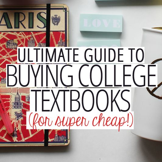 Ultimate Guide To Buying College Textbooks Cheaply