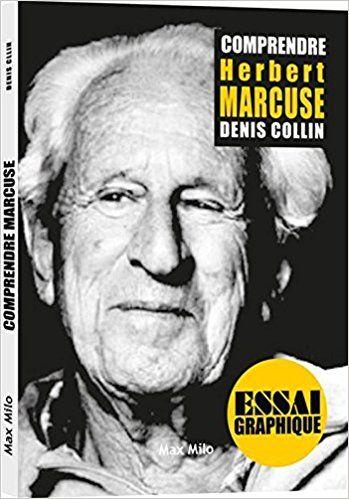 Comprendre Herbert Marcuse:  Denis Collin, Sebastien Barbara