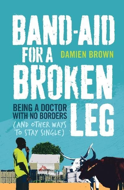 """Day 11, DailyBookPic: Released 1st July 2012, but just got my hands on this story of an Australian doctor in Medecins Sans Frontieres (""""Doctors Without Borders"""" in the U.S) - so far, so good. Sobering and amusing at the same time."""