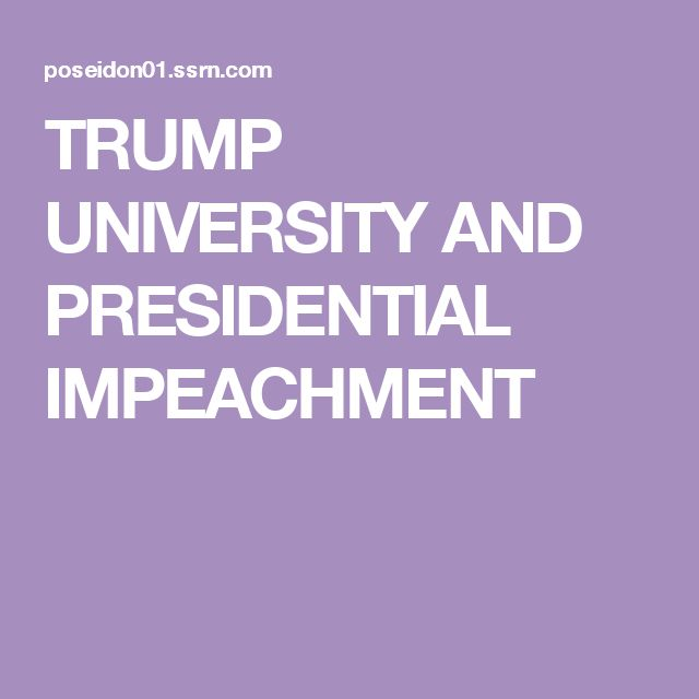 TRUMP UNIVERSITY AND PRESIDENTIAL IMPEACHMENT