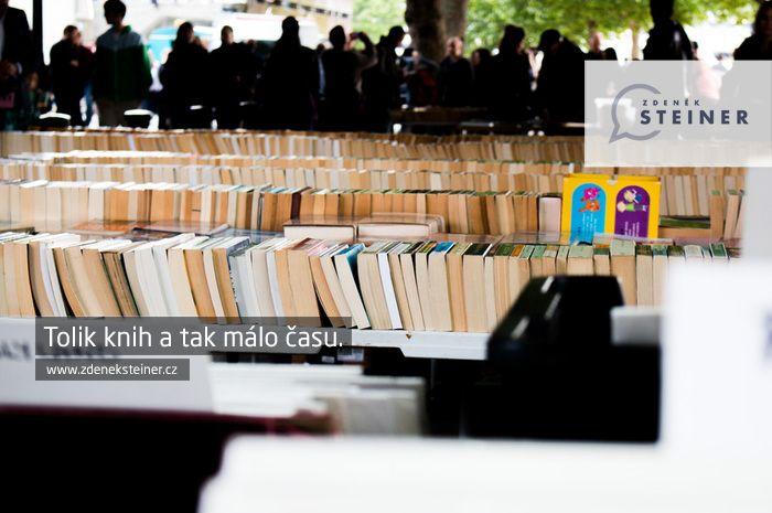 CITÁT ♕ MOTIVACE Tolik knih a tak málo času. www.steinermedia.cz