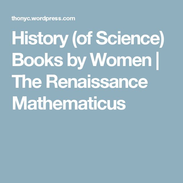 History (of Science) Books by Women | The Renaissance Mathematicus