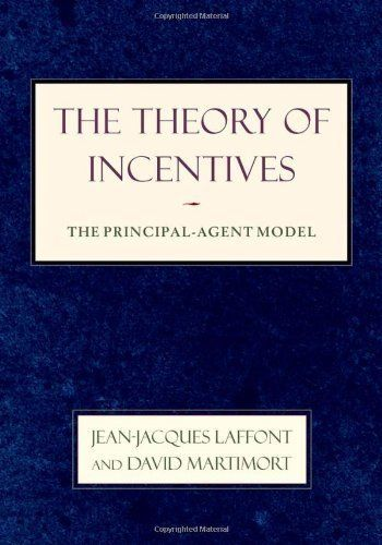 Ideal The Theory of Incentives The Principal Agent Model