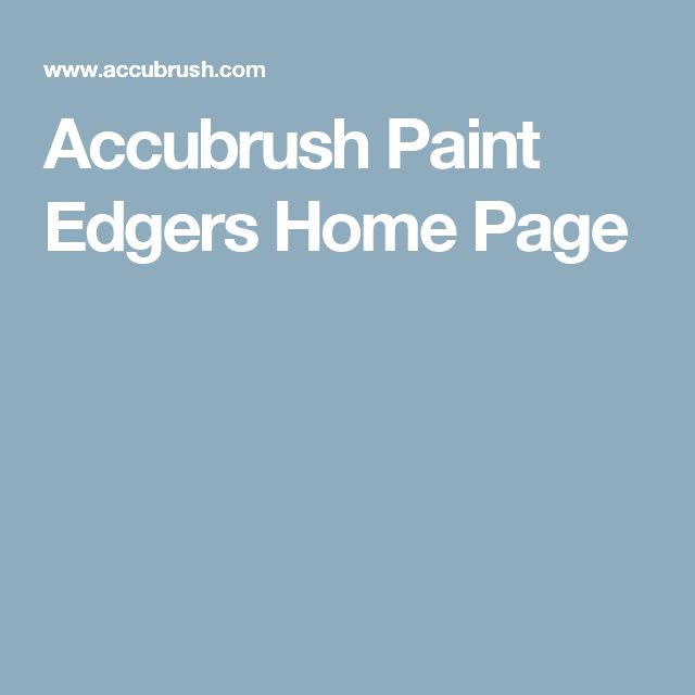 Accubrush Paint Edgers Home Page