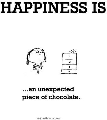"""Happiness is...an unexpected piece of chocolate"" quote via www.LastLemon.com"