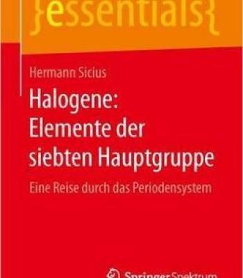 Halogene: Elemente Der Siebten Hauptgruppe: Eine Reise Durch Das Periodensystem PDF
