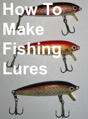 How To Make Fishing Lures, Homemade Fishing Lures by Jonathon Roberts http://www.amazon.com/dp/B003TZM6VE/ref=cm_sw_r_pi_dp_8vGYvb0N8ZKP3