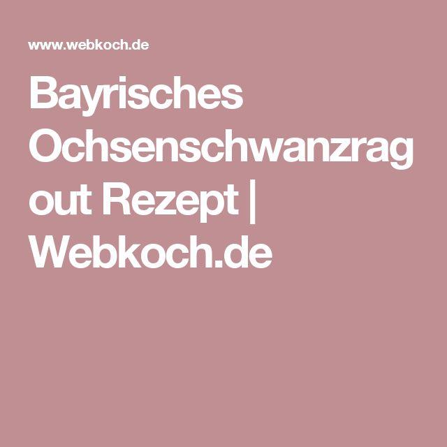 Bayrisches Ochsenschwanzragout Rezept | Webkoch.de