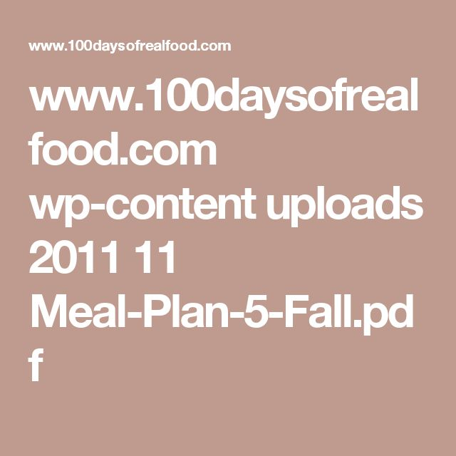 www.100daysofrealfood.com wp-content uploads 2011 11 Meal-Plan-5-Fall.pdf