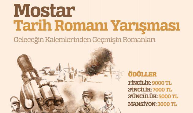"""Mostar Dergisi, """"Geleceğin yazarlarından geçmişin romanlarını bekliyoruz"""" sloganıyla tarihi roman yarışması başlattı."""