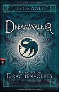 Sometimes It's Wonderland.: [Rezension] J. D. Oswald - Dreamwalker, Der Zauber...