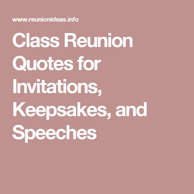 Class Reunion Quotes for Invitations, Keepsakes, and Speeches