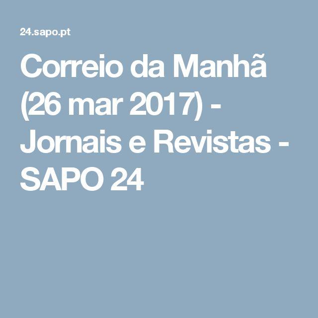 Correio da Manhã (26 mar 2017) - Jornais e Revistas - SAPO 24