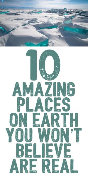 10 Amazing Places On Earth You Won't Believe Are Real!