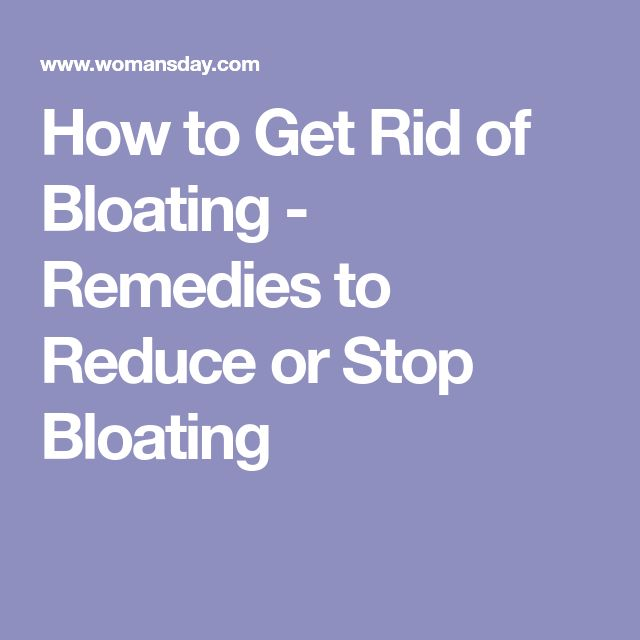 How to Get Rid of Bloating - Remedies to Reduce or Stop Bloating