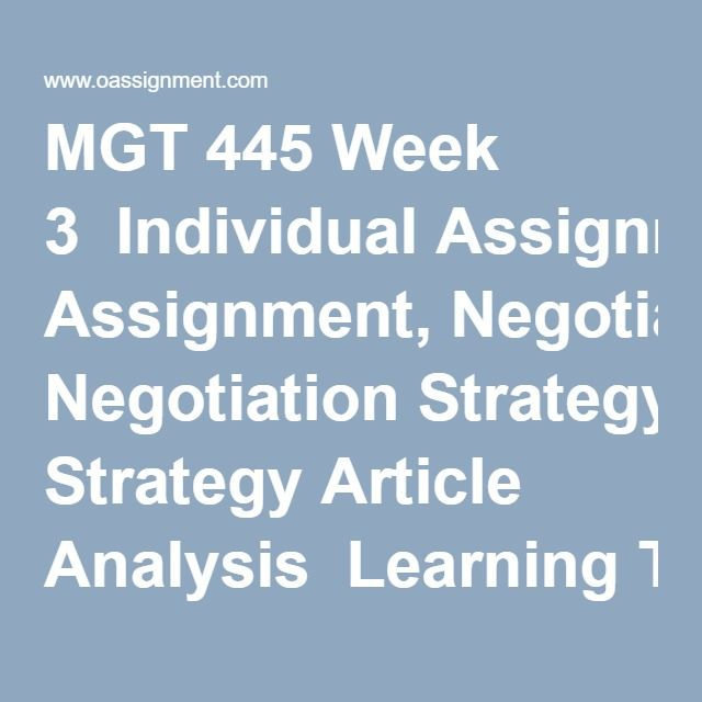 """MGT 445 Week 3  Individual Assignment, Negotiation Strategy Article Analysis  Learning Team Assignment, Case Study Analysis Part B: """"Power Play for Howard""""  Discussion Question 1  Discussion Question 2"""