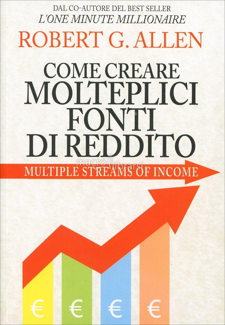 Robert G. Allen - Come creare ricchezza per tutta la vita - Multiple Streams of Income - ★★★★★