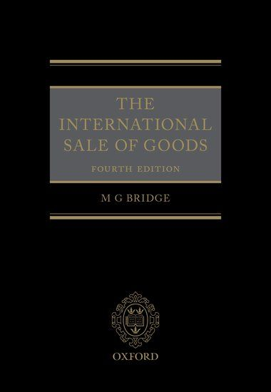The international sale of goods / M.G. Bridge. 4th ed. Oxford University Press, 2017