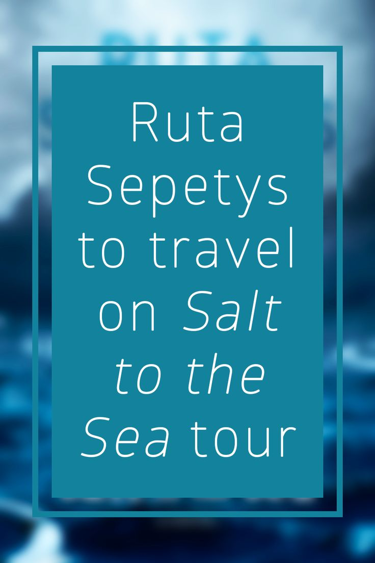 Ruta Sepetys Will Travel Across The Us On A Salt To The Sea Tour Salt