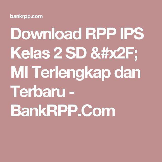 Download RPP IPS Kelas 2 SD / MI Terlengkap dan Terbaru - BankRPP.Com