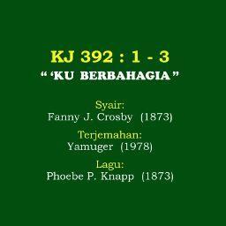 Hymn Gospel - Ku Berbahagia (KJ No.392) recorded by I_LIKE_NUSANTARA on Sing! Karaoke. Sing your favorite songs with lyrics and duet with celebrities.