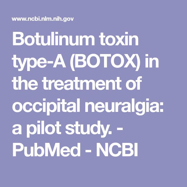 Botulinum toxin type-A (BOTOX) in the treatment of occipital neuralgia: a pilot study.  - PubMed - NCBI