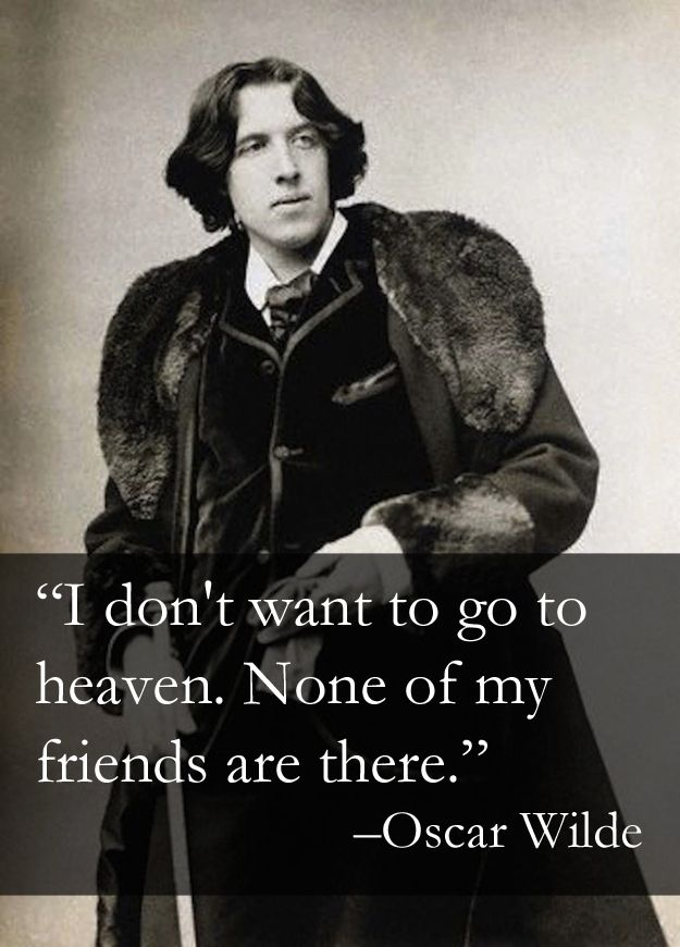 """I don't want to go to heaven. None of my friends are there."" 