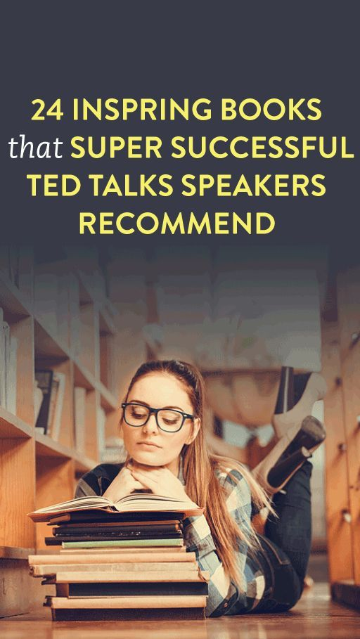 24 Inspiring Books That Super Successful TED Talks Speakers Recommend