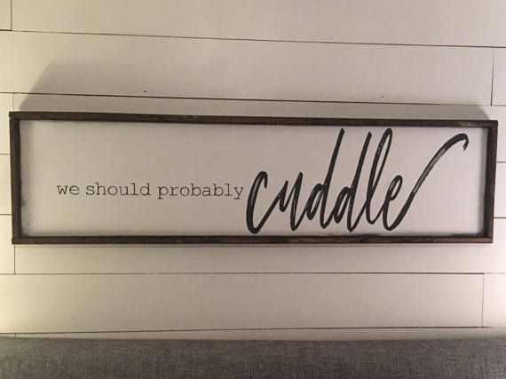 Who doesnt love to cuddle? Right?!? Hang this sign above your bed to encourage great cuddling This sign is approximately 14 x 50 Free shipping in the continental U.S.