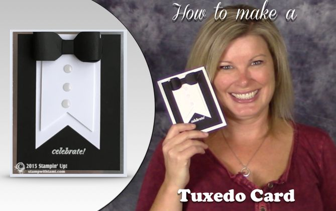 VIDEO: Black Tie Tuxedo Card for New Years and other Events | Stampin Up Demonstrator - Tami White - Stamp With Tami Crafting and Card-Making Stampin Up blog