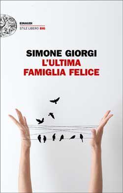 Simone Giorgi, L'ultima famiglia felice, Stile Libero Big - DISPONIBILE ANCHE IN E-BOOK