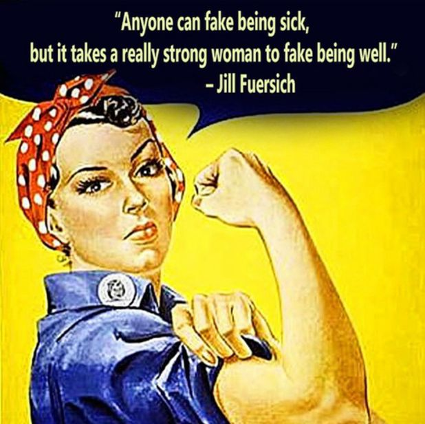 It takes a strong woman to fake being well! #lupus #lupies #lupusstrong