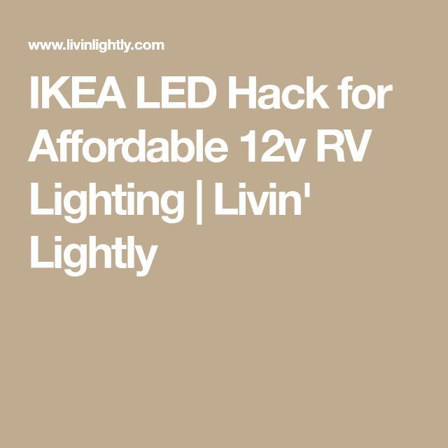 IKEA LED Hack for Affordable 12v RV Lighting | Livin' Lightly