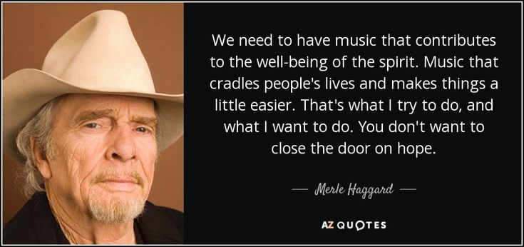 TOP 25 QUOTES BY MERLE HAGGARD (of 73) | A-Z Quotes