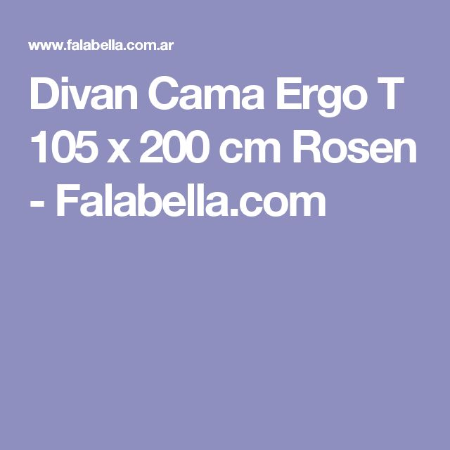 Divan Cama Ergo T 105 x 200 cm Rosen - Falabella.com