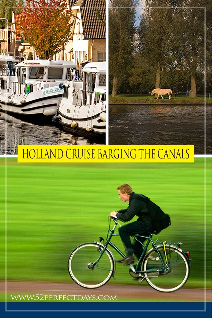 Holland Cruise Barging the Canals via @52perfectdays