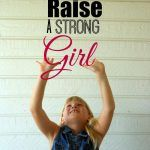 5 Ways to a Raise Strong Girl