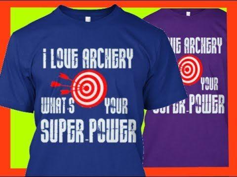 WHAT IS ARCHERY / ARCHERY STORES / ARCHERY SHOPS / ARCHERY RANGE / ARCHE... http://www.teespring.com/lovearcherywhatsyoursuperpower