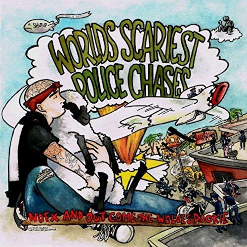 Worlds Scariest Police Chases - Nofx And Out Come The Wolves Dookie