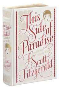 This Side of Paradise and Other Classic Works (Barnes & Noble Collectible Editions) --- @d1jenkin @amg002 Check out how cool this edition is!!!