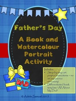 This set includes detailed instructions for a watercolour portrait art lesson, which serves as the cover for a Father's Day writing activity. The book includes multiple versions of each page for differentiated instruction, and is appropriate for students aged Kindergarten to Gr. 3.