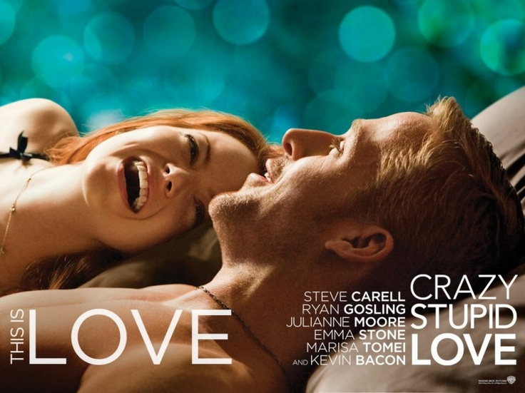 Crazy Stupid Love A More Sanitized Version Of Blue Valentine Behind The Hype Crazy Stupid Love Crazy Stupid Stupid Love
