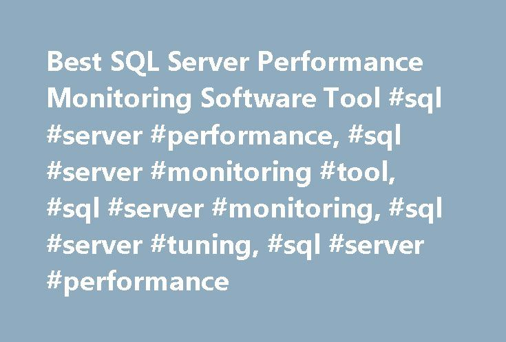Best SQL Server Performance Monitoring Software Tool #sql #server #performance, #sql #server #monitoring #tool, #sql #server #monitoring, #sql #server #tuning, #sql #server #performance http://portland.remmont.com/best-sql-server-performance-monitoring-software-tool-sql-server-performance-sql-server-monitoring-tool-sql-server-monitoring-sql-server-tuning-sql-server-performance/  # Spotlight on SQL Server Enterprise 2GHz Dual Core Processor Hard disk space If the Diagnostic Server's…