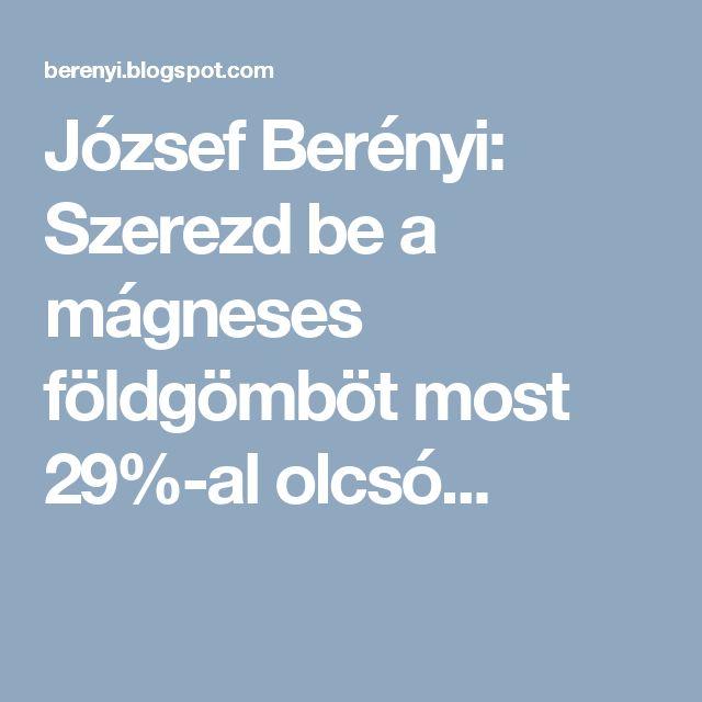 József Berényi: Szerezd be a mágneses földgömböt most 29%-al olcsó...