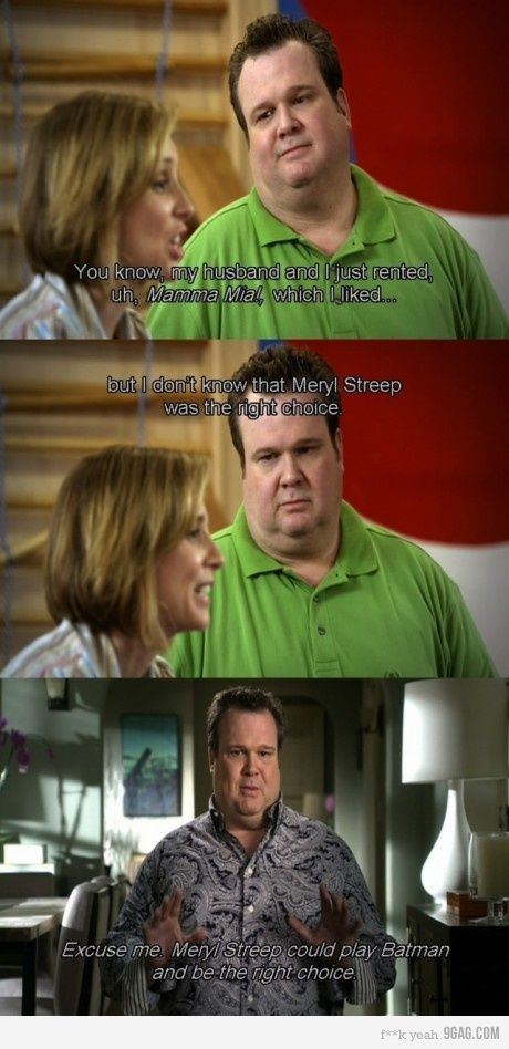 She could play a tree and still be the right choice!: Laughing, Modern Families, Quote, Families Love, Movie, So True, Modern Family, Meryl Streep, True Stories